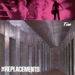 The Replacements - Tim - Album Cover
